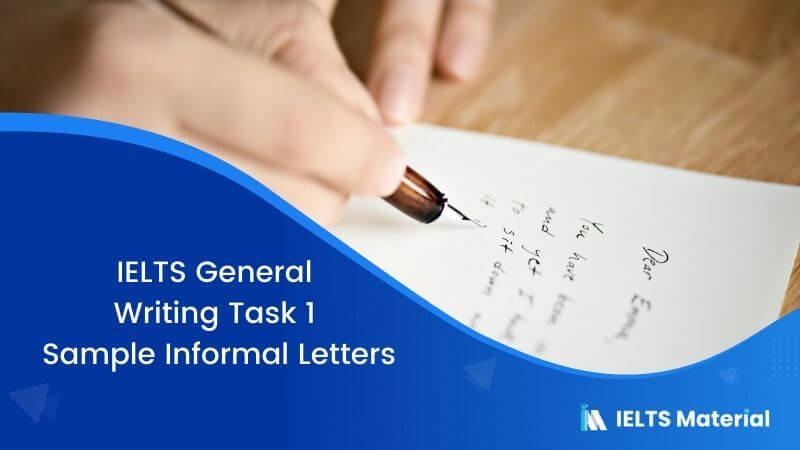 IELTS General Writing Task 1: Informal Letter Samples