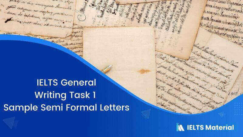 IELTS General Writing Task 1 Sample Semi Formal Letters