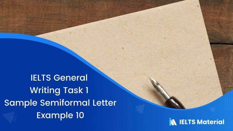 IELTS General Writing Task 1 Sample Semi-formal Letter – Example 10
