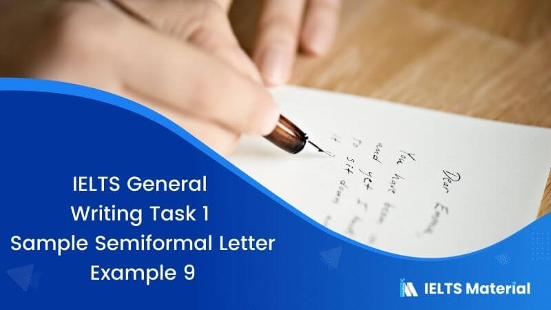 IELTS General Writing Task 1 Sample Semi-formal Letter – Example 9
