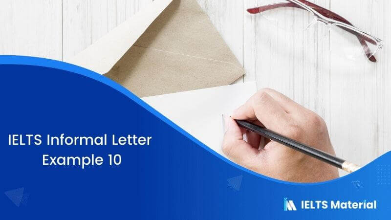 IELTS Informal Letter Example 10