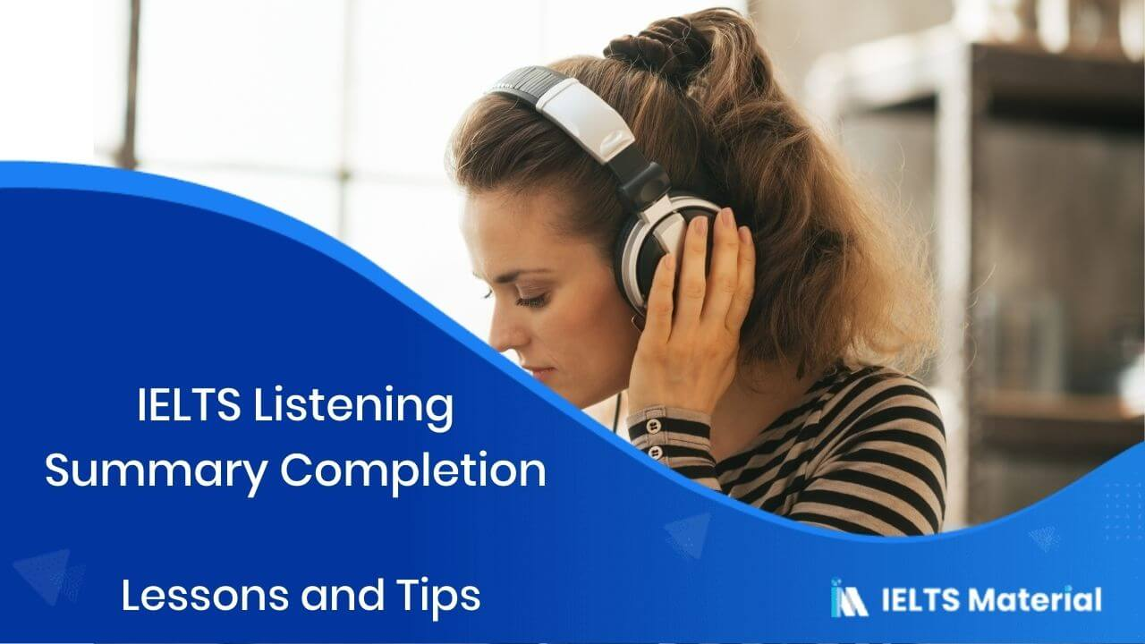 IELTS Listening Summary Completion - Lessons, Tips
