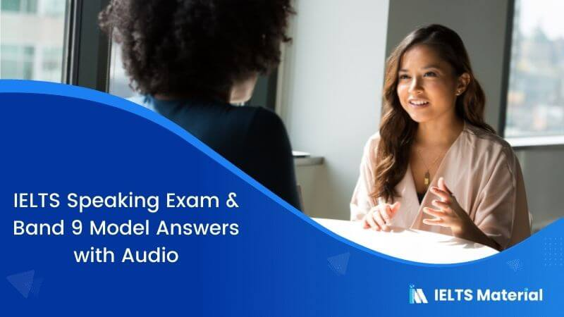 IELTS Speaking Exam in Canada with Model Answers and Audio – Jan 2019