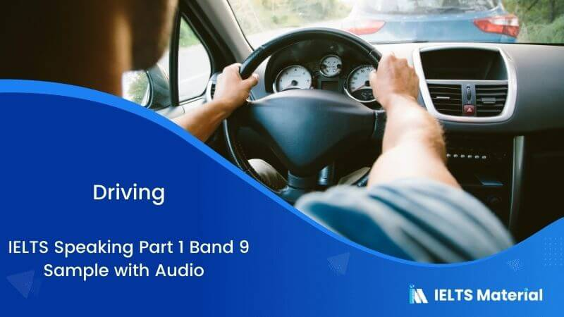 IELTS Speaking Part 1 Band 9 Sample with Audio - Topic: Driving