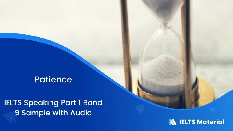 IELTS Speaking Part 1 Band 9 Sample with Audio - Topic: Patience