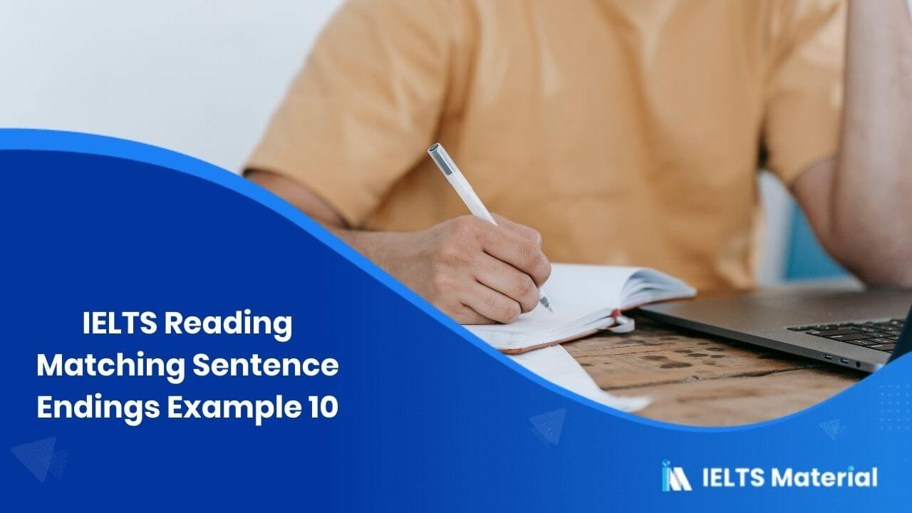 IELTS Reading Matching Sentence Endings Example 10