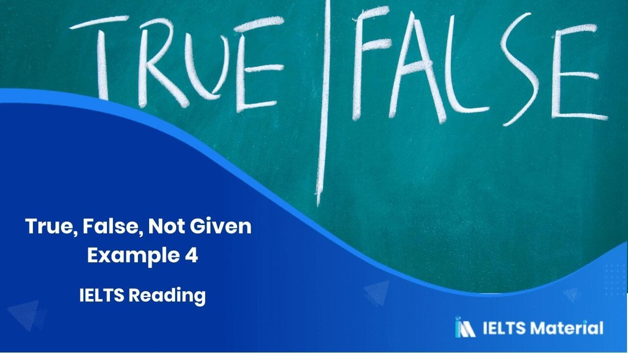 IELTS Reading - True, False, Not Given - Example 4