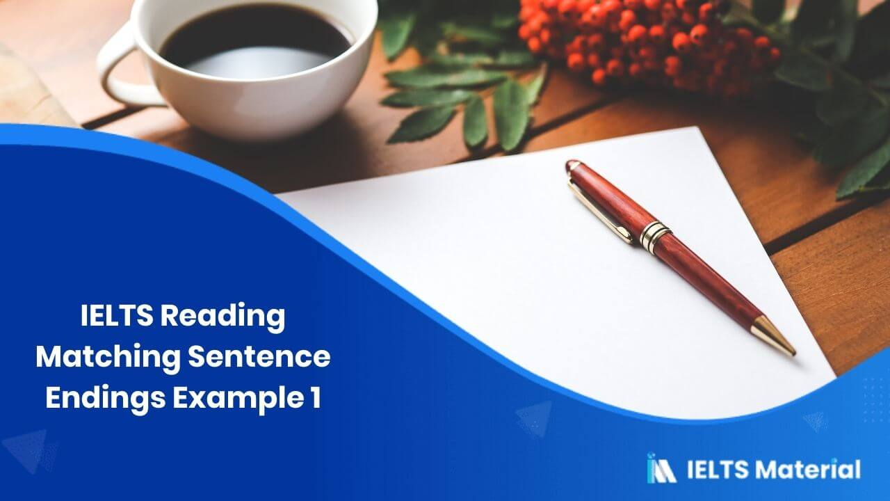 IELTS Reading Matching Sentence Endings Example 1