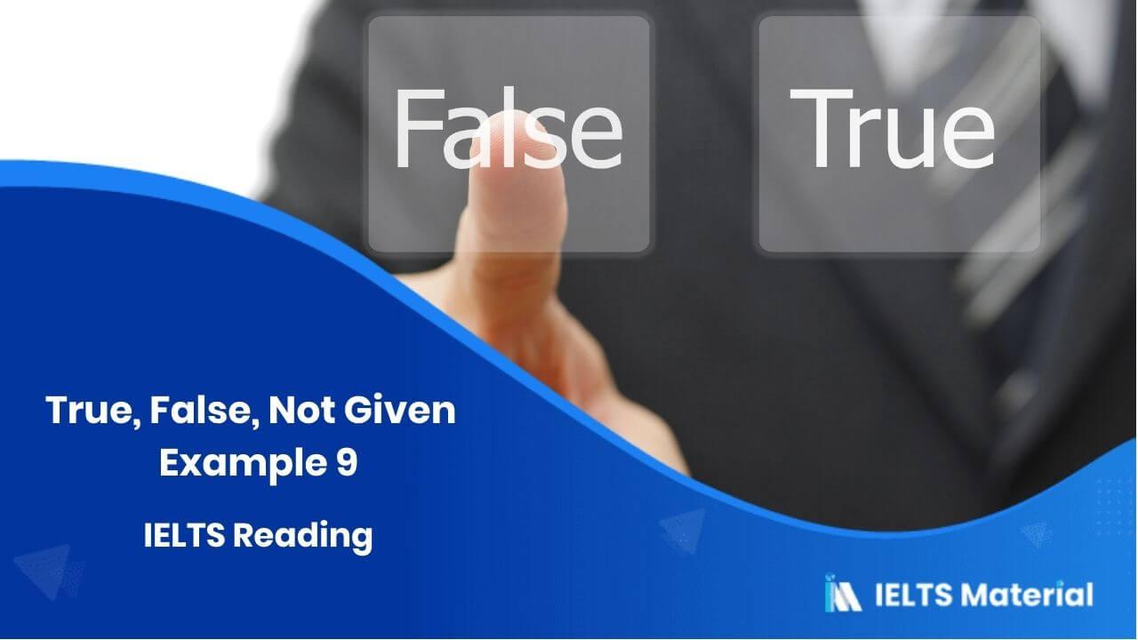 IELTS Reading – True, False, Not Given – Example 9