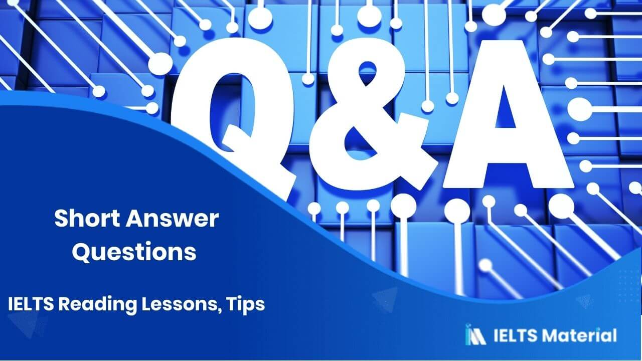 Short Answer Questions IELTS Reading Lessons, Tips
