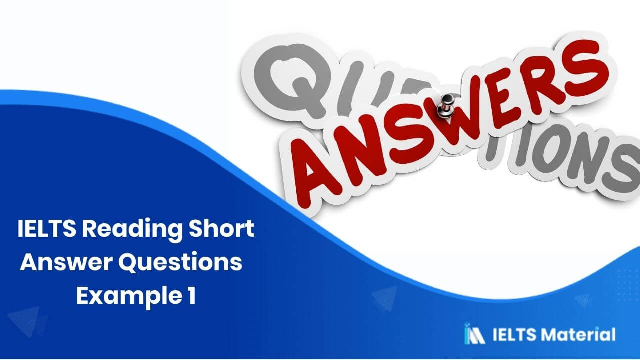 IELTS Reading Short Answer Questions | Example 1