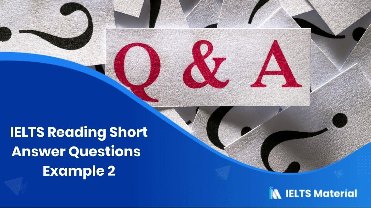 IELTS Reading Short Answer Questions | Example 2