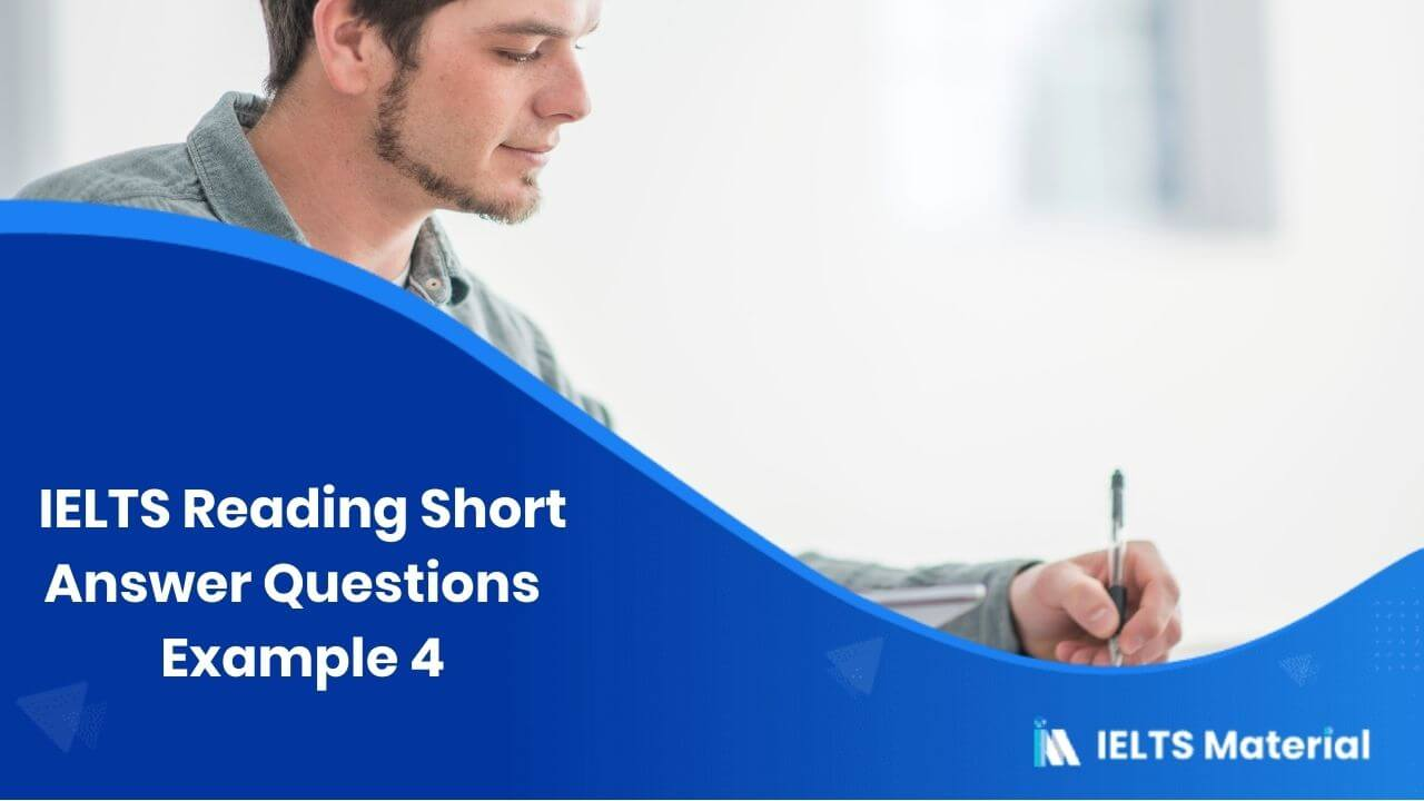 IELTS Reading Short Answer Questions | Example 4