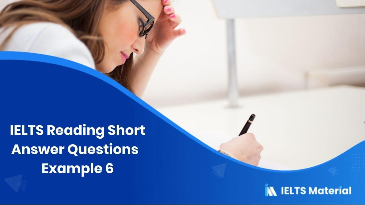 IELTS Reading Short Answer Questions | Example 6