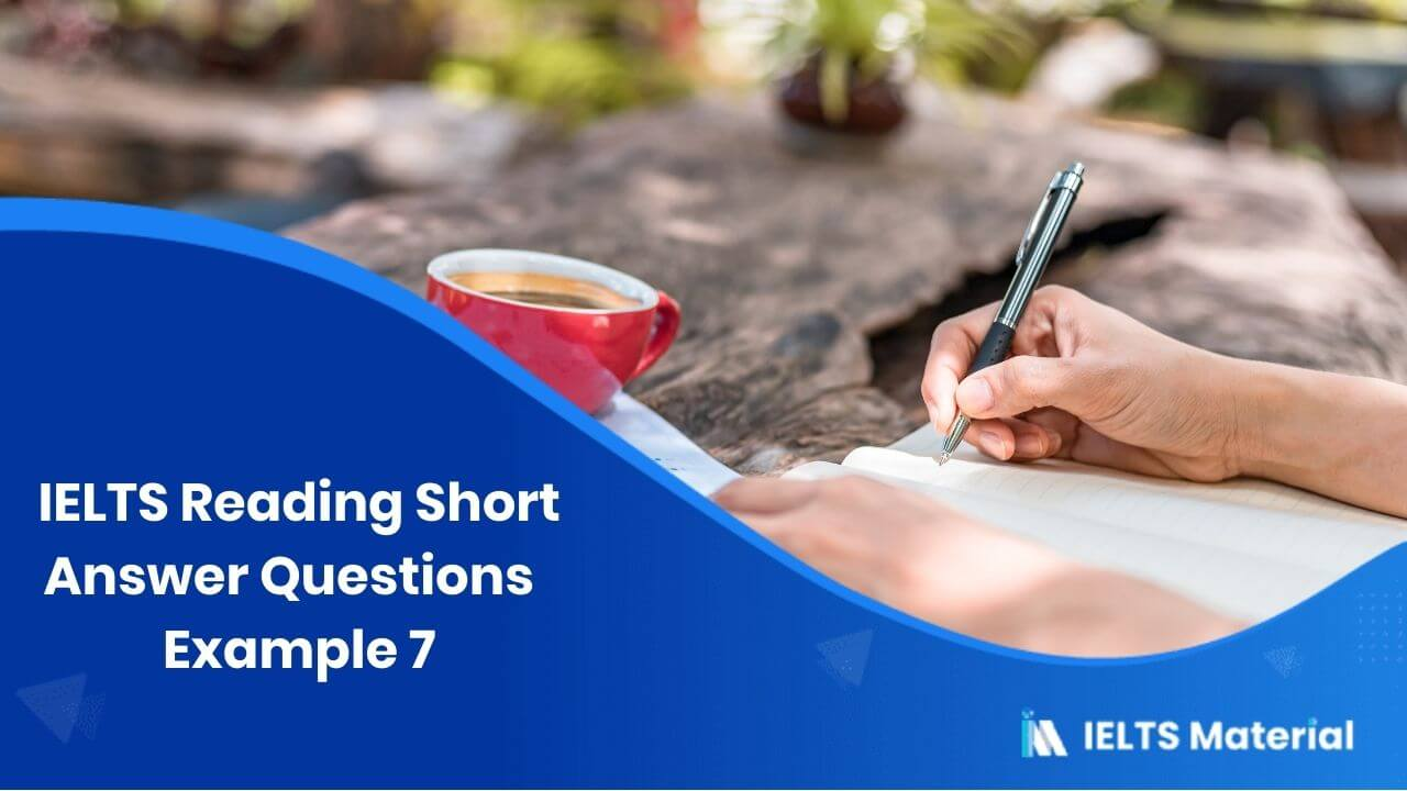 IELTS Reading Short Answer Questions | Example 7