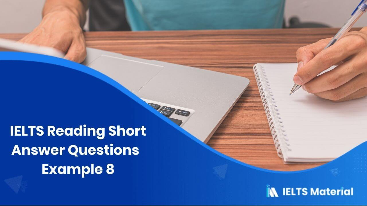 IELTS Reading Short Answer Questions | Example 8