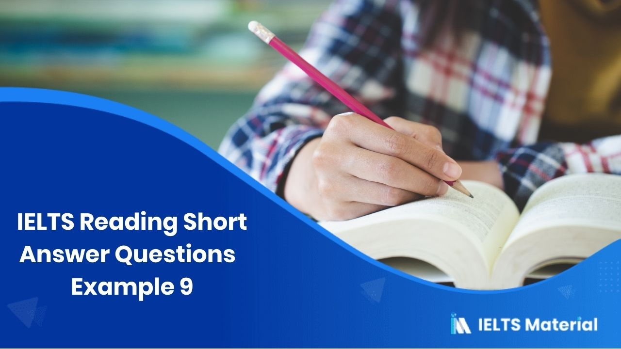 IELTS Reading Short Answer Questions | Example 9