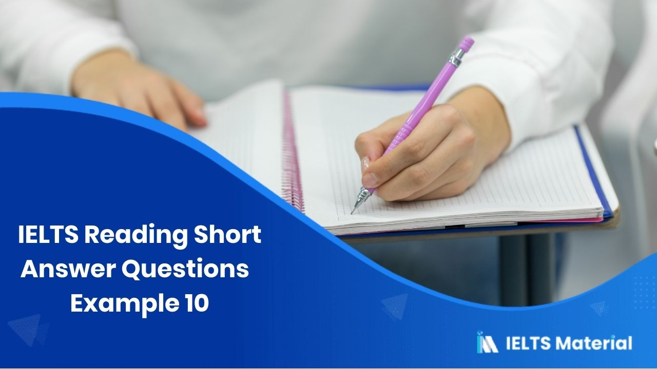 IELTS Reading Short Answer Questions | Example 10