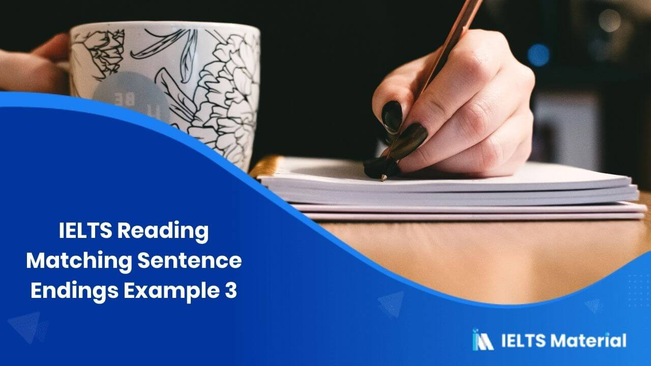 IELTS Reading Matching Sentence Endings Example 3