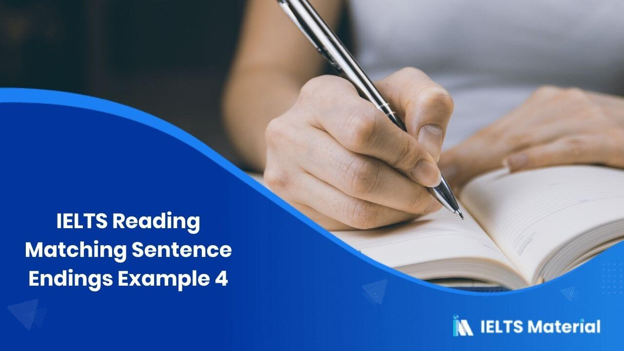 IELTS Reading Matching Sentence Endings Example 4