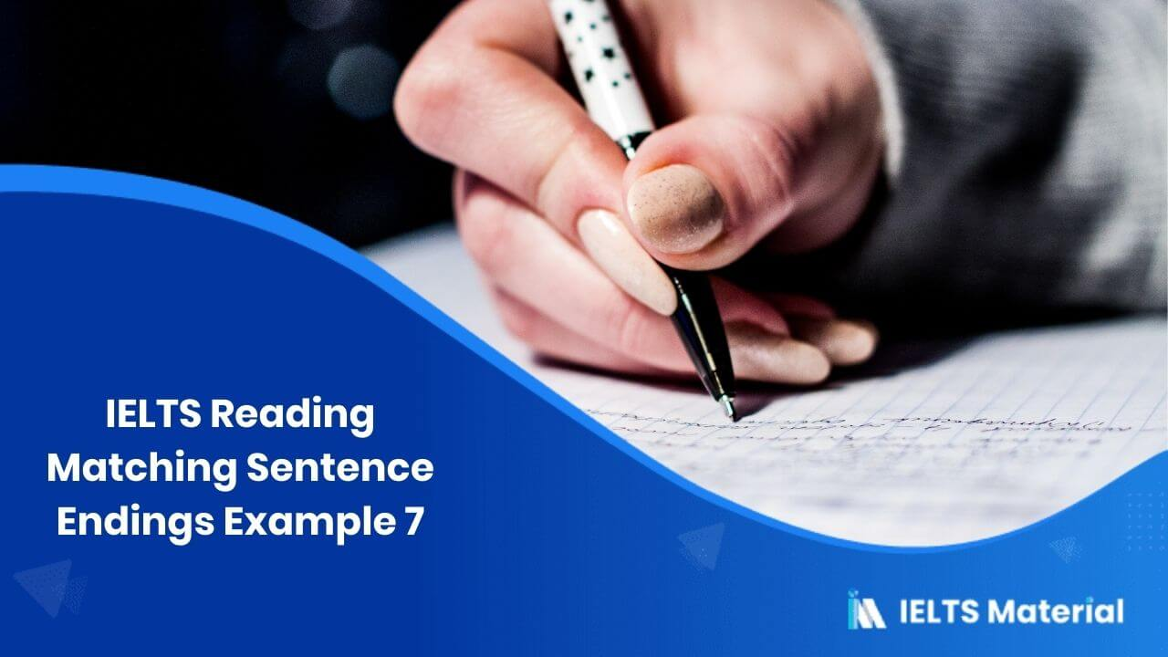 IELTS Reading Matching Sentence Endings Example 7
