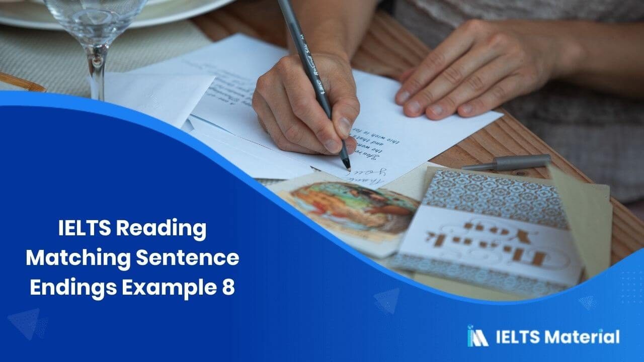 IELTS Reading Matching Sentence Endings Example 8
