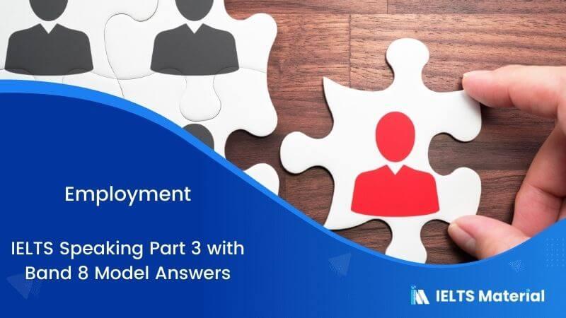 Jobs/Working Abroad: IELTS Speaking Part 3 Model Answer