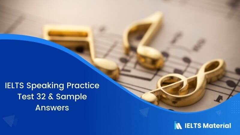 Music : IELTS Speaking Practice Test 32