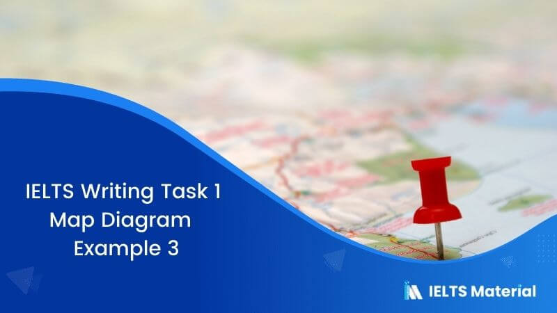 IELTS Writing Task 1 Map Diagram - Example 3