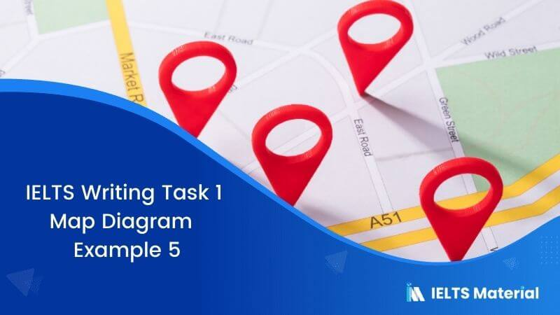 IELTS Writing Task 1 Map Diagram - Example 5