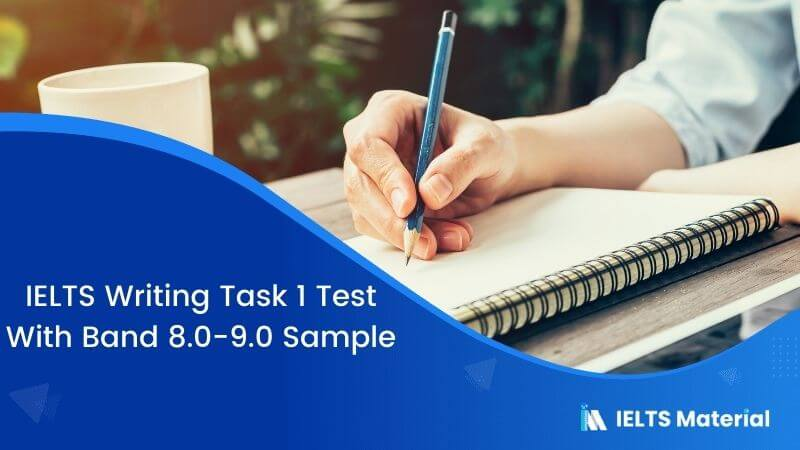 IELTS Writing Task 1 Test On 28th July With Band 8.0-9.0 Sample