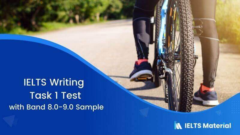 IELTS Writing Task 1 Test on 1st February 2018 with Band 8.0-9.0 Sample
