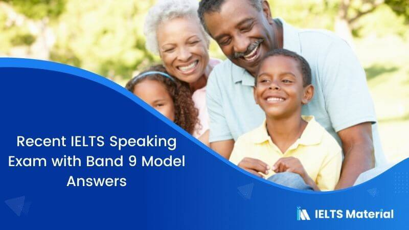 Recent IELTS Speaking Exam in Saudi Arabia – Feb 2019 with Band 9 Model Answers