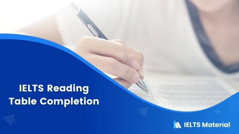 IELTS Reading Table Completion - Lessons, Tips