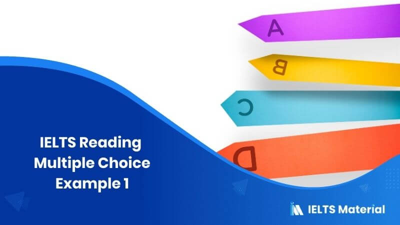 IELTS Reading Multiple Choice Example 1