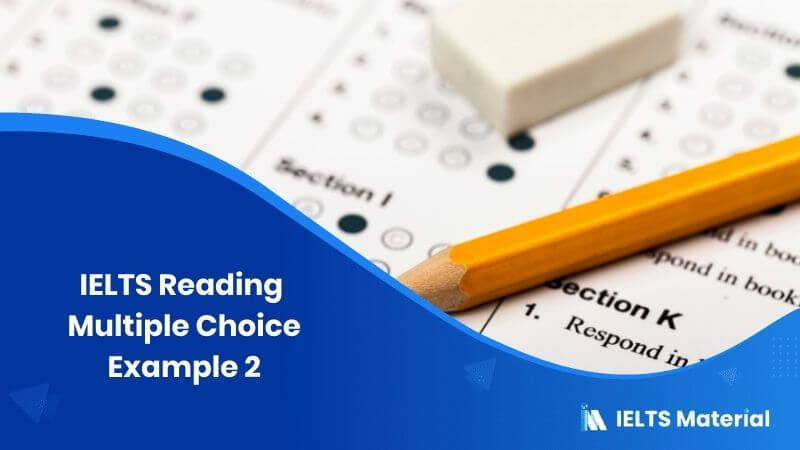 IELTS Reading Multiple Choice Example 2