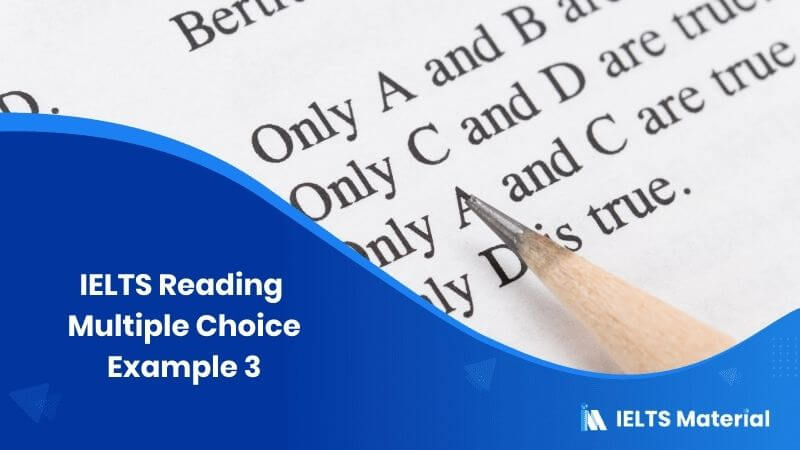 IELTS Reading Multiple Choice Example 3