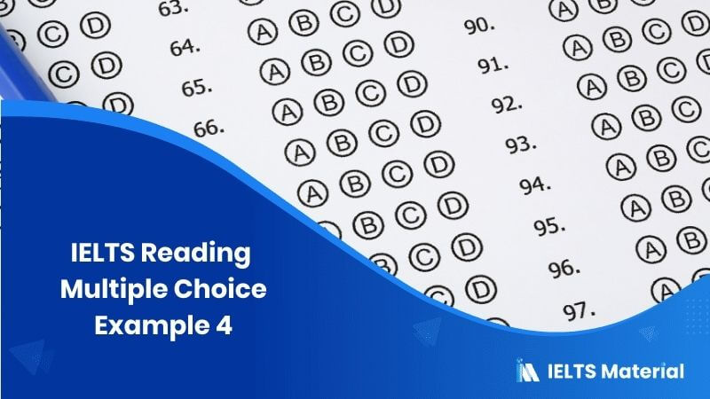 IELTS Reading Multiple Choice Example 4