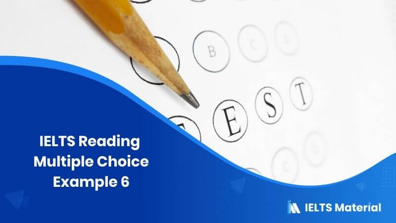 IELTS Reading Multiple Choice Example 5