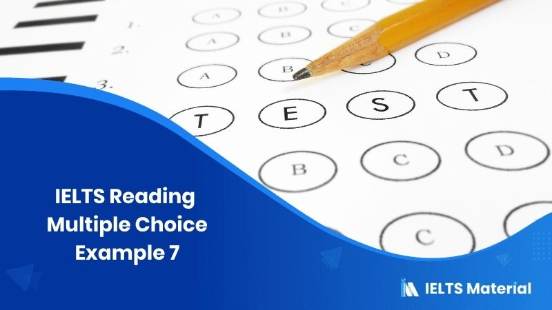 IELTS Reading Multiple Choice Example 7