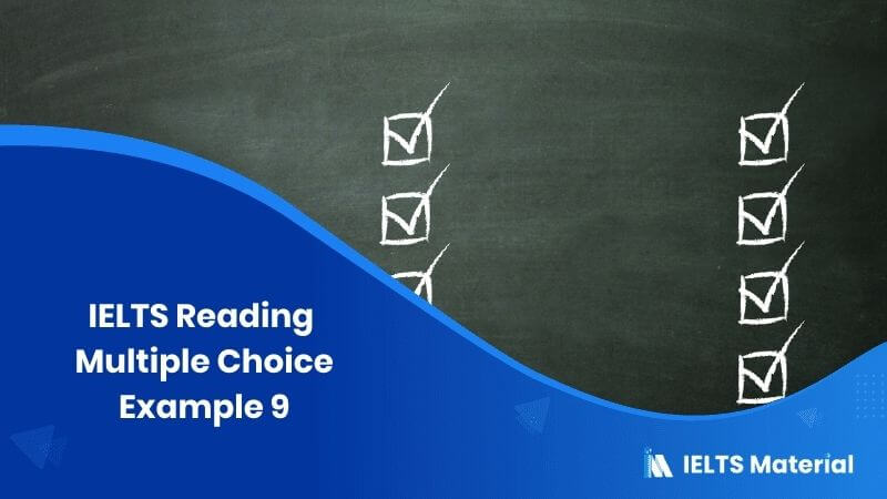 IELTS Reading Multiple Choice Example 9