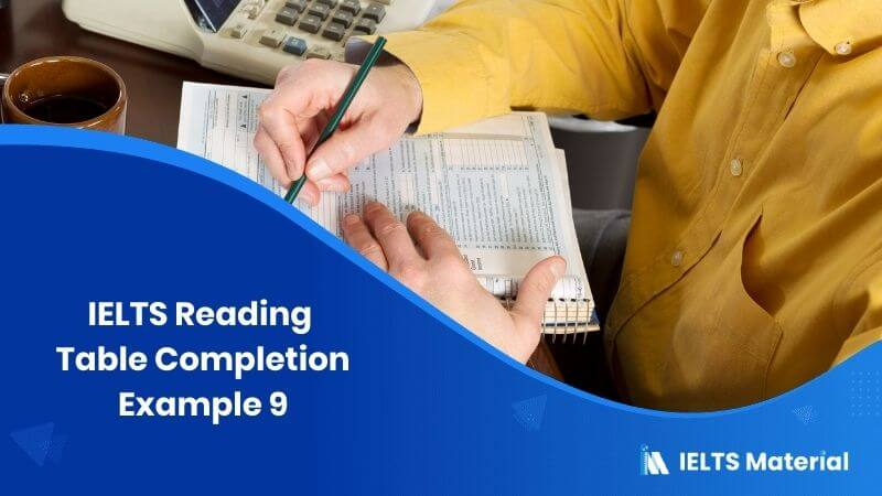 IELTS Reading Table Completion Example 9
