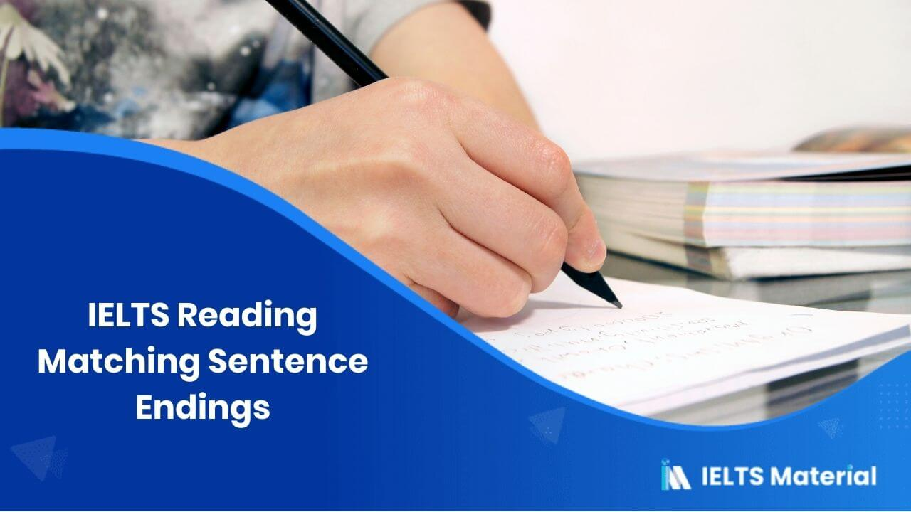 IELTS Reading Matching Sentence Endings - Lessons, Tips
