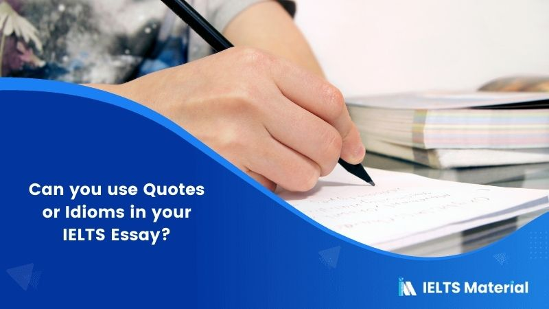 Can you use Quotes or Idioms in your IELTS Essay?