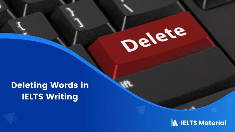 Deleting Words in IELTS Writing