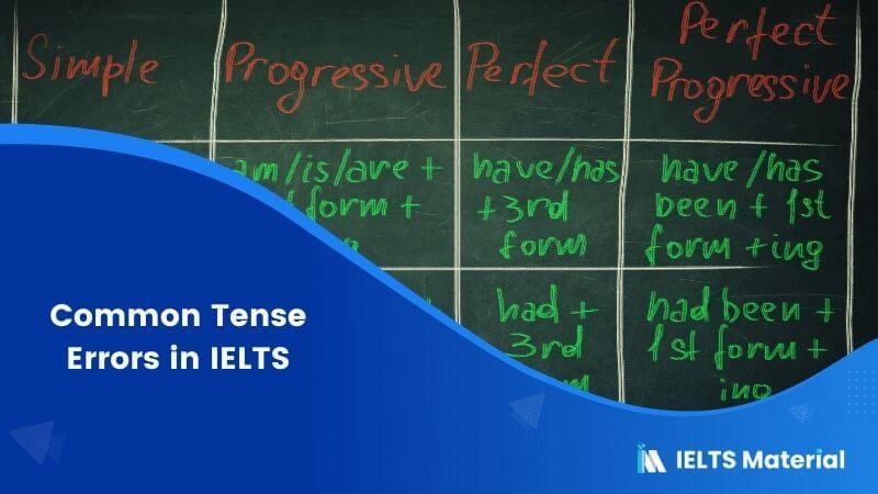 Common Tense Errors in IELTS