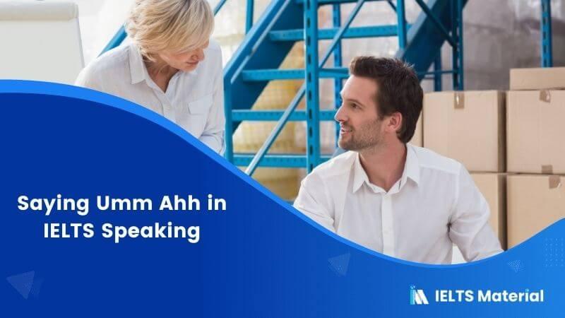 Saying Umm Ahh in IELTS Speaking