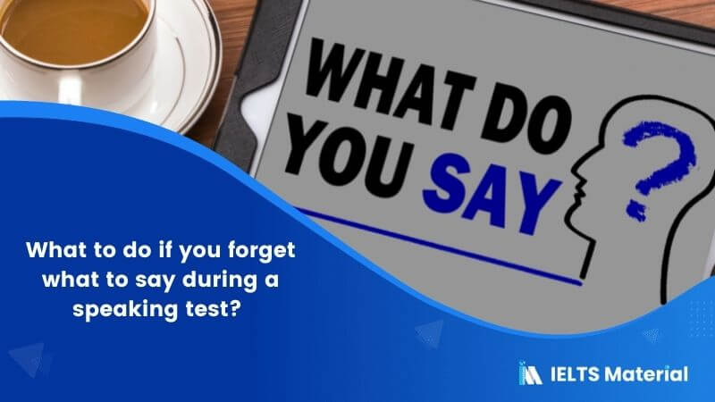 What to do if you forget what to say during a Speaking Test?