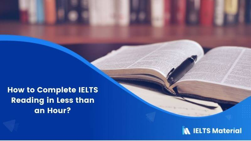 How to Complete IELTS Reading in Less than an Hour?