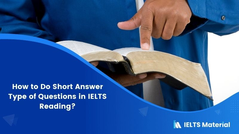 How to Do Short Answer Type of Questions in IELTS Reading?